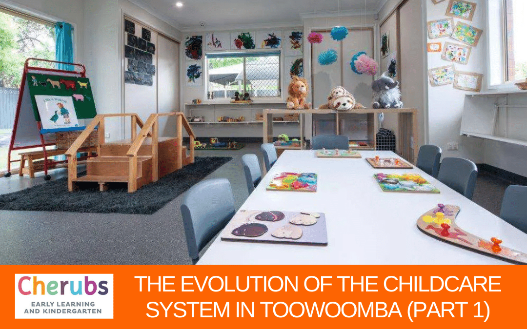 The Evolution of the Childcare System in Toowoomba (Part 1)