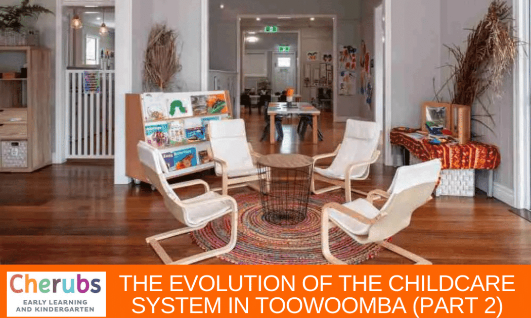 The Evolution of the Childcare System in Toowoomba (Part 2)