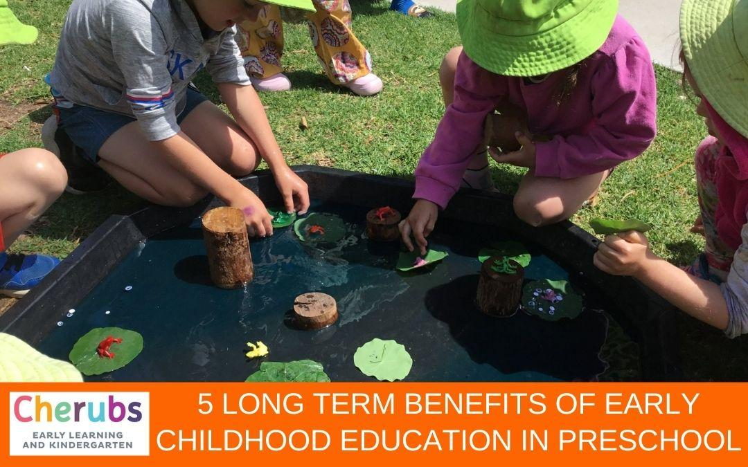 5 Long Term Benefits of Early Childhood Education